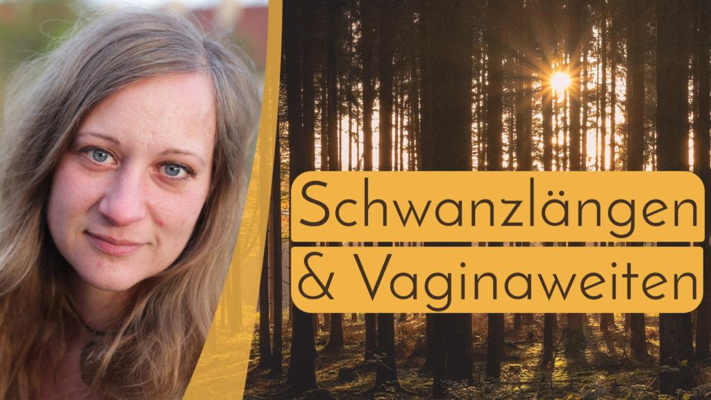 Schwanzlängen und Vaginaweiten - Kommt es wirklich drauf an? thumbnail