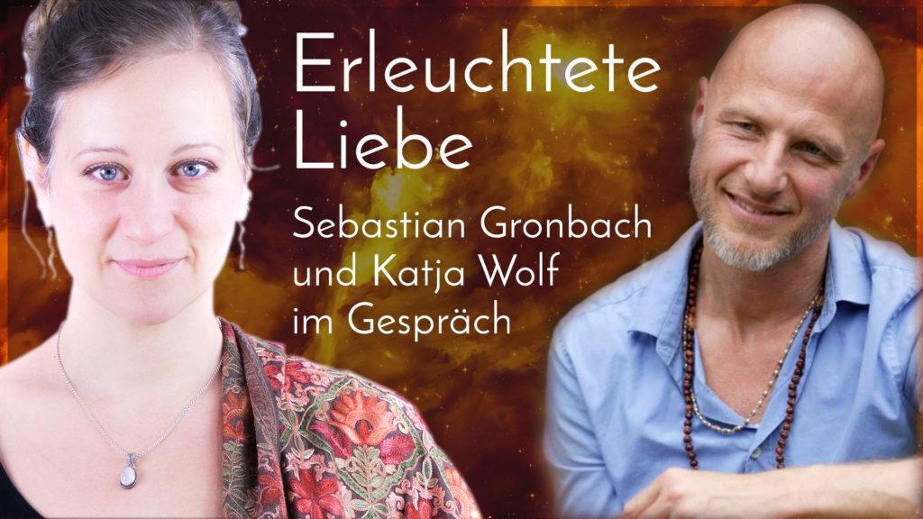 Erleuchtete Liebe - Sebastian Gronbach und Katja Wolf im Gespräch thumbnail
