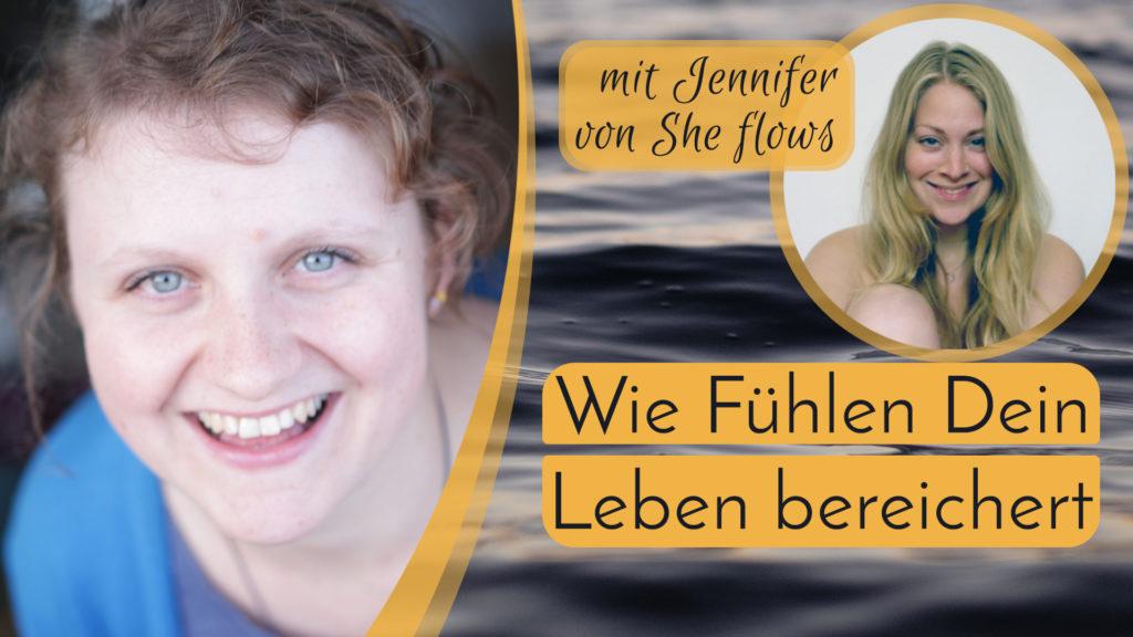 Wie Fühlen Dein Leben bereichert - mit Jennifer von She flows thumbnail